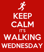 Keep calm it's Walking Wednesday